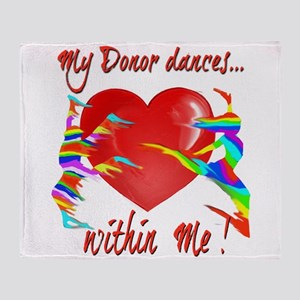 My Organ Donor Dances Within Me! Throw Blanket